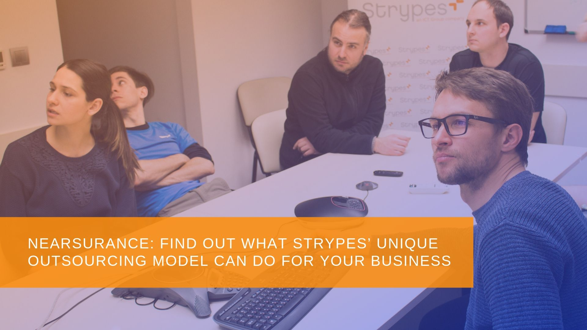 Nearsurance_ Find out What Strypes' Unique Outsourcing Model Can do for Your Business